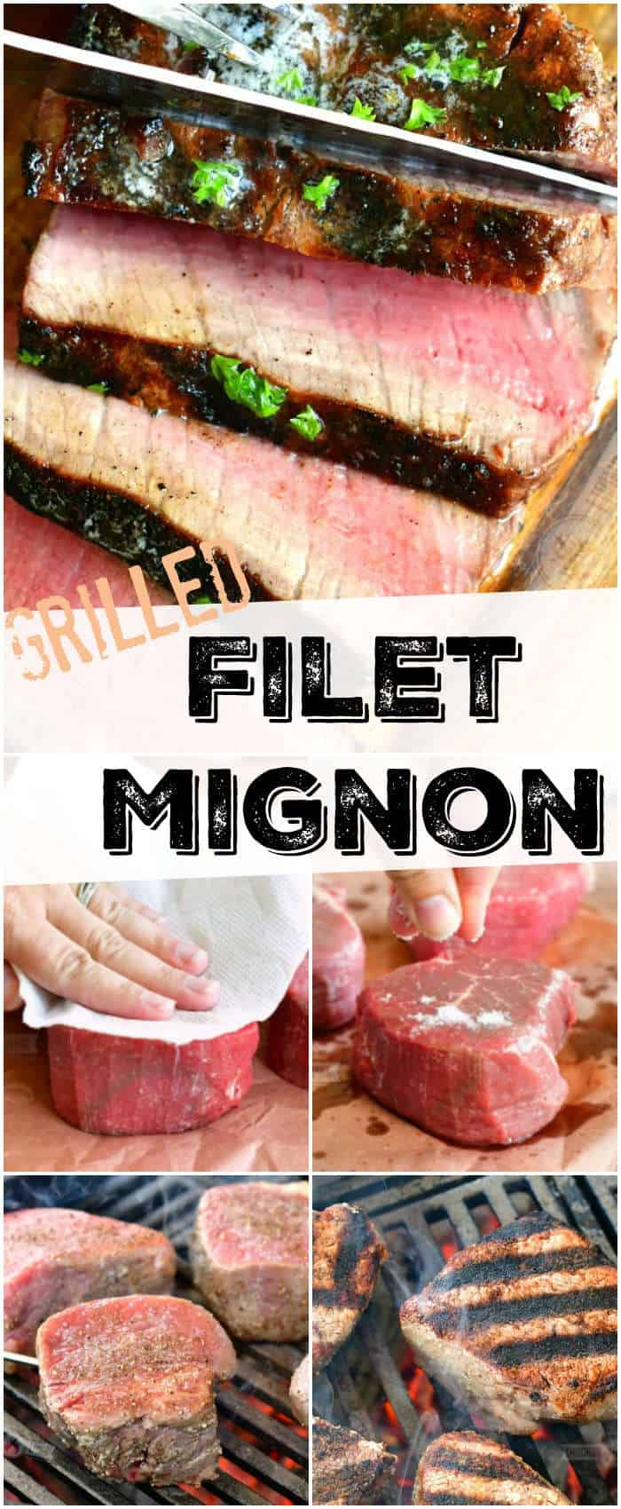 collage of sliced filet mignon on top and photos of steps to grill the steaks
